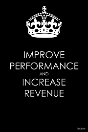 Improve Performance and Increase Revenue
