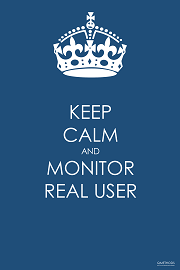 Keep Calm and Monitor Real User